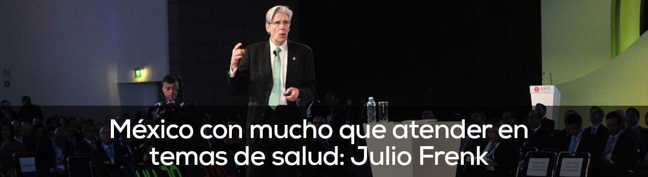 México con mucho que atender en temas de salud: Julio Frenk