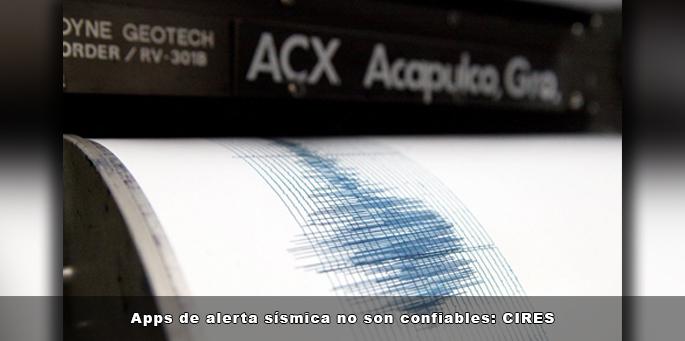 Apps de alerta sísmica no son confiables: CIRES