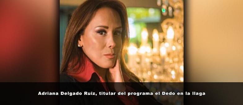 Entrevista con Adriana Delgado Ruiz, titular del programa el Dedo en la llaga