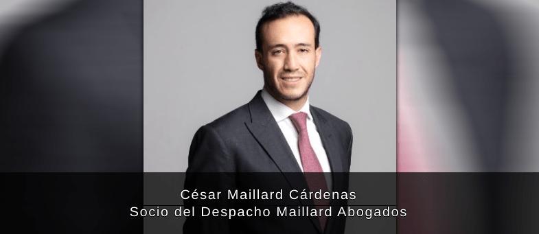 Entrevista con César Maillard Cárdenas Socio del Despacho Maillard Abogados Laborales