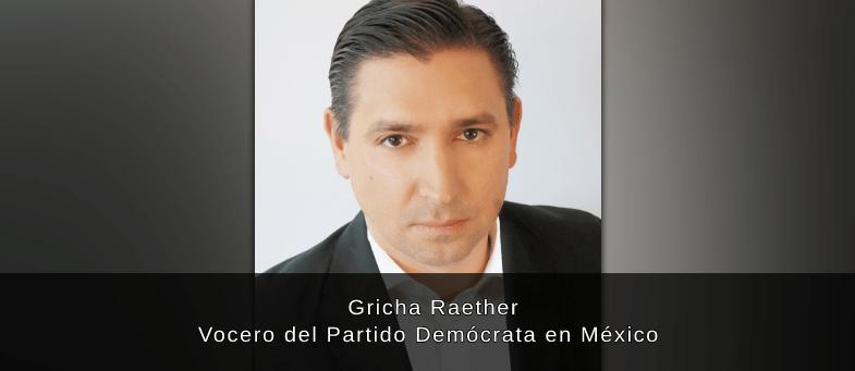 Entrevista con Gricha Raether, Vocero del Partido Demócrata en México